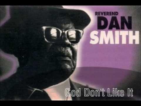 Rev. Dan Smith | God Don't Like It