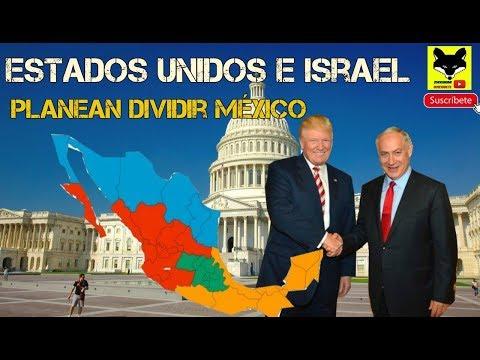 Estados Unidos e Israel ya planean la Fragmentación de México en 4 regiones
