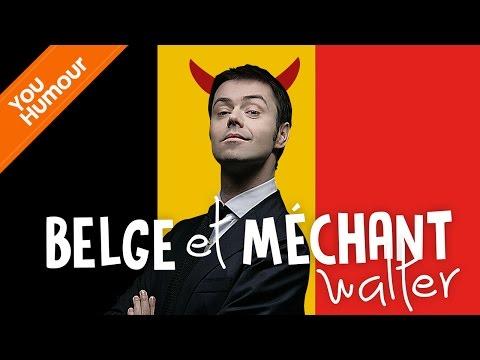 Walter est belge... et très méchant !