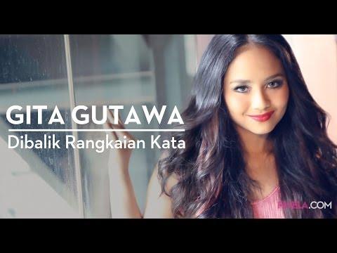 Behind The Scene: Rangkaian Kata Gita Gutawa