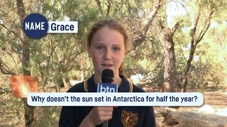 Why doesn't the sun set in Antarctica for half the year? BTN Antarctica Q&A