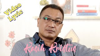 Download Lagu LAGU ROHANI - KASIH KRISTUS - RUDY LOHO (OFFICIAL VIDEO LYRIC) mp3