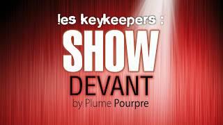 Les KeyKeepers : Show Devant (Teaser)