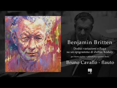 Britten_Dodici variazioni e Fuga su un epigramma di Zoltàn Kodaly.Flauto: Bruno Cavallo