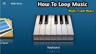 How To Loop Music In Walkbad   Multi Track ( Piano , Band , Guitar )   Repeat Music Walkband