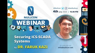 Securing ICS-SCADA Systems | Dr. Faruk Kazi | NULLCON Webinar