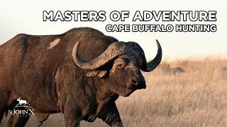 Masters of Adventure | Cape Buffalo Hunting | John X Safaris