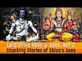 Lord Shiva Have 6 Sons, Not 2 | Shocking Stories of Shiva's Sons