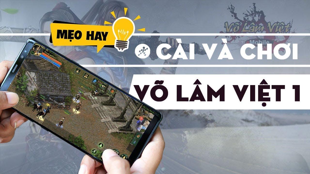 Chi tiết cách cài đặt và sửa lỗi Game Võ lâm Việt Mobile (Võ lâm truyền kỳ trên điện thoại)