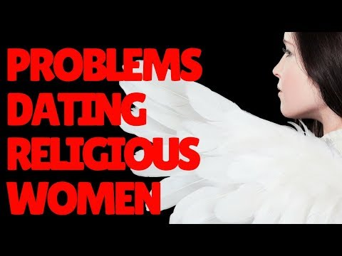 The Problems With Dating Religious Women