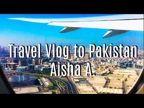 Travel Vlog to Pakistan