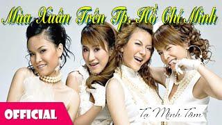 Video Mùa Xuân Trên Thành Phố Hồ Chí Minh - Nhóm Mây Trắng [Official MV] download MP3, 3GP, MP4, WEBM, AVI, FLV Oktober 2018