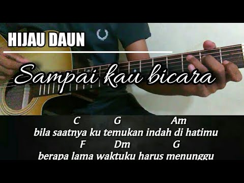 Chord Gitar   Hijau Daun - Sampai Kau Bicara [akustik Genjreng]