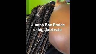 Jumbo box Braids Using @Ezbraid