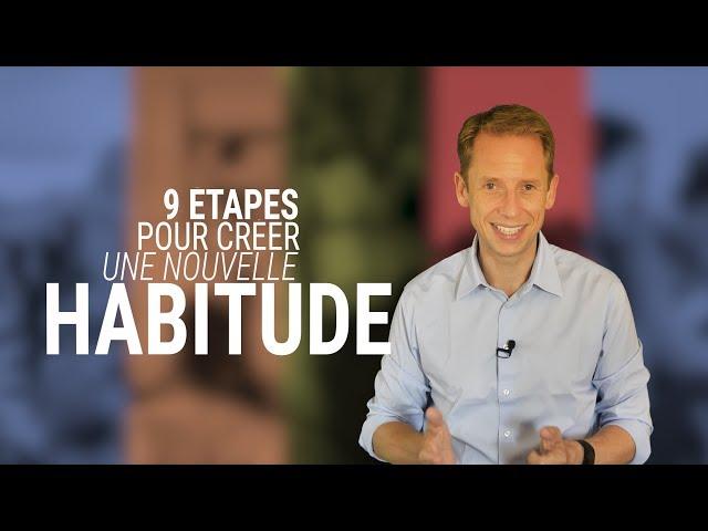 Comment créer de nouvelles habitudes en 9 étapes