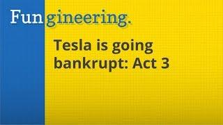 Ep16. Tesla is going bankrupt: Act 3