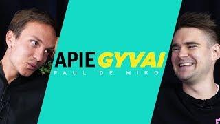 APIE GYVAI: PAUL DE MIKO