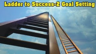 Ladder to Success part 2 Goal Setting Hindi
