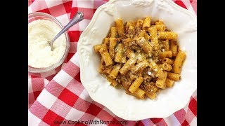 Rigatoni alla Papino with Meat Sauce -  Rossella's Cooking with Nonna