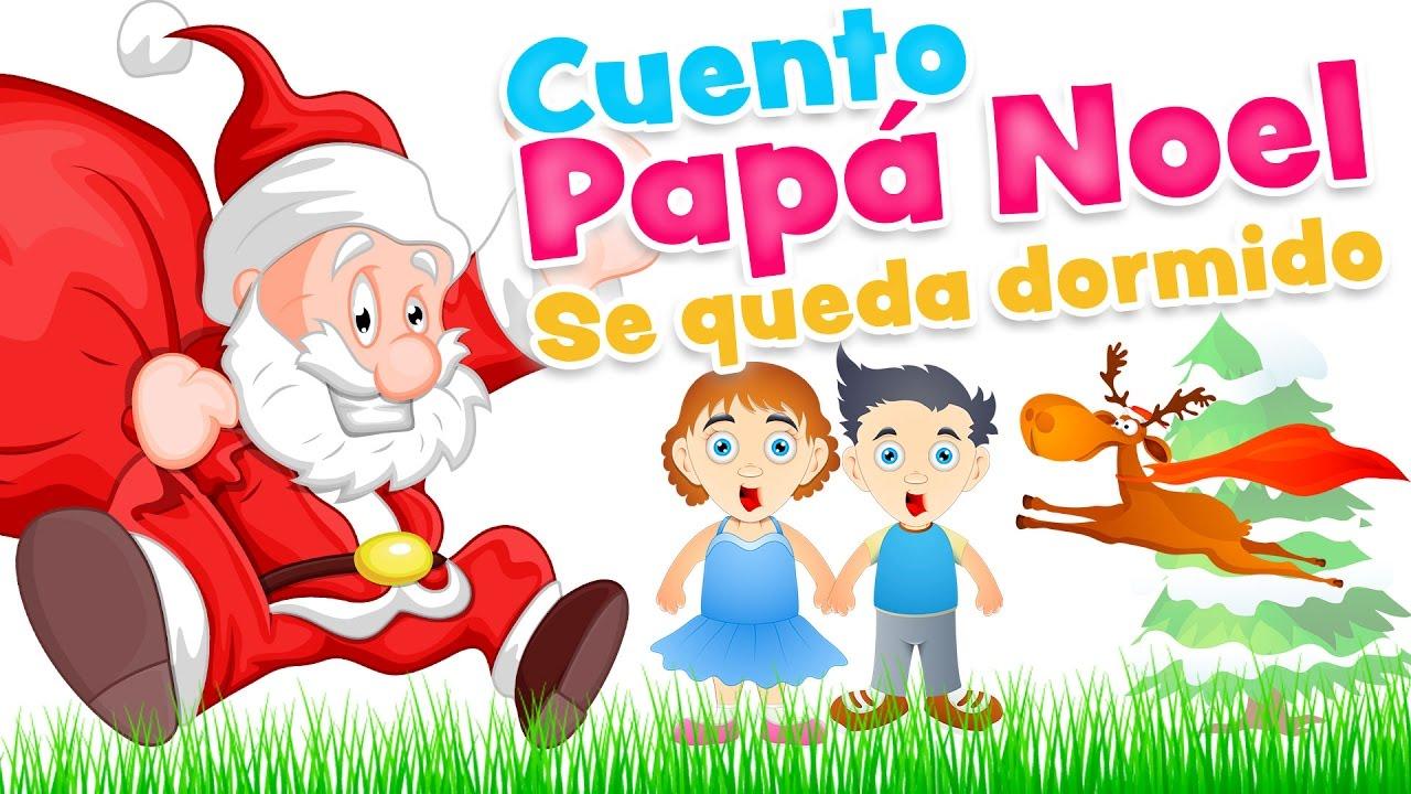 Imagenes De Papa Noel De Navidad.Cuento De Navidad Para Ninos Papa Noel Se Queda Dormido Dibujos De Santa Claus Y Musica