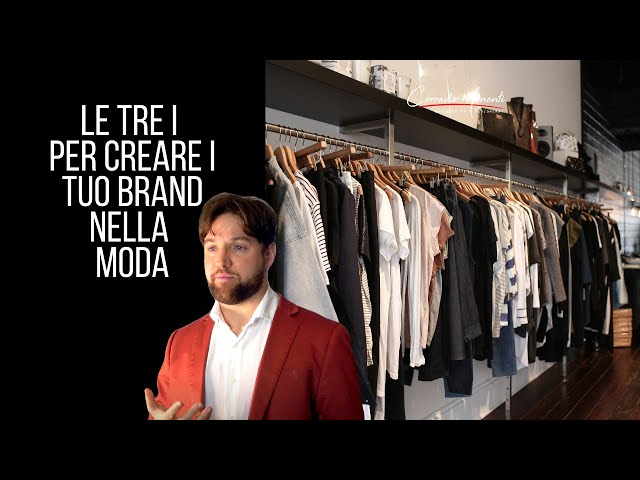 Le TRE I per creare il tuo brand nella moda: IDEA, INTELLIGENCE, INITIATIVE