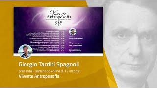 PERCORSO ONLINE: Vivente Antroposofia - presenta Giorgio Tarditi Spagnoli