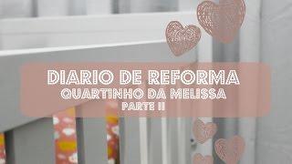 DIÁRIO DE REFORMA DO QUARTINHO DA MELISSA #2