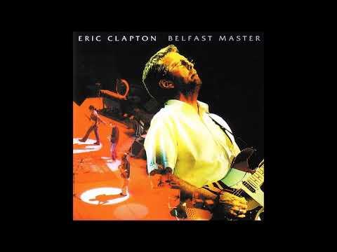 Eric Clapton - Belfast Master (CD1) - Bootleg Album, 2004