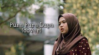Pura Pura Lupa - Mahen  Cover By Sheryl Shazwanie