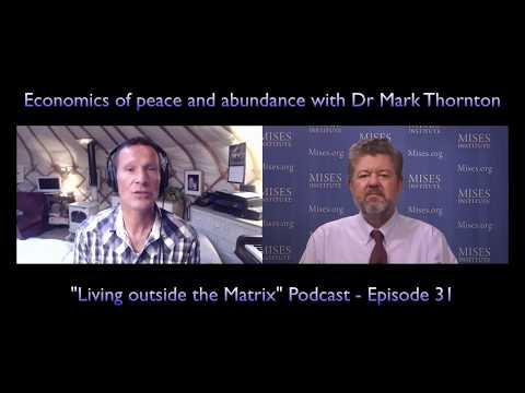 Economics of peace and abundance with Mark Thornton - Living Outside the Matrix podcast episode 31