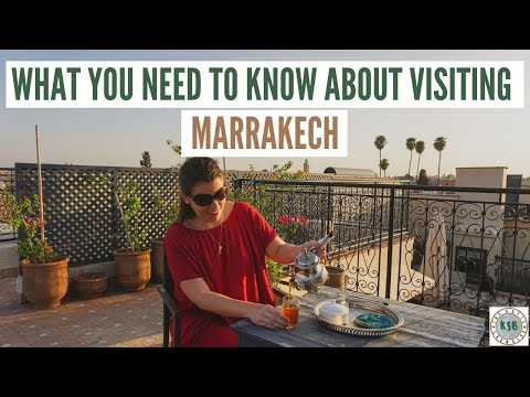 10 Things You Need To Know Before You Visit Marrakech