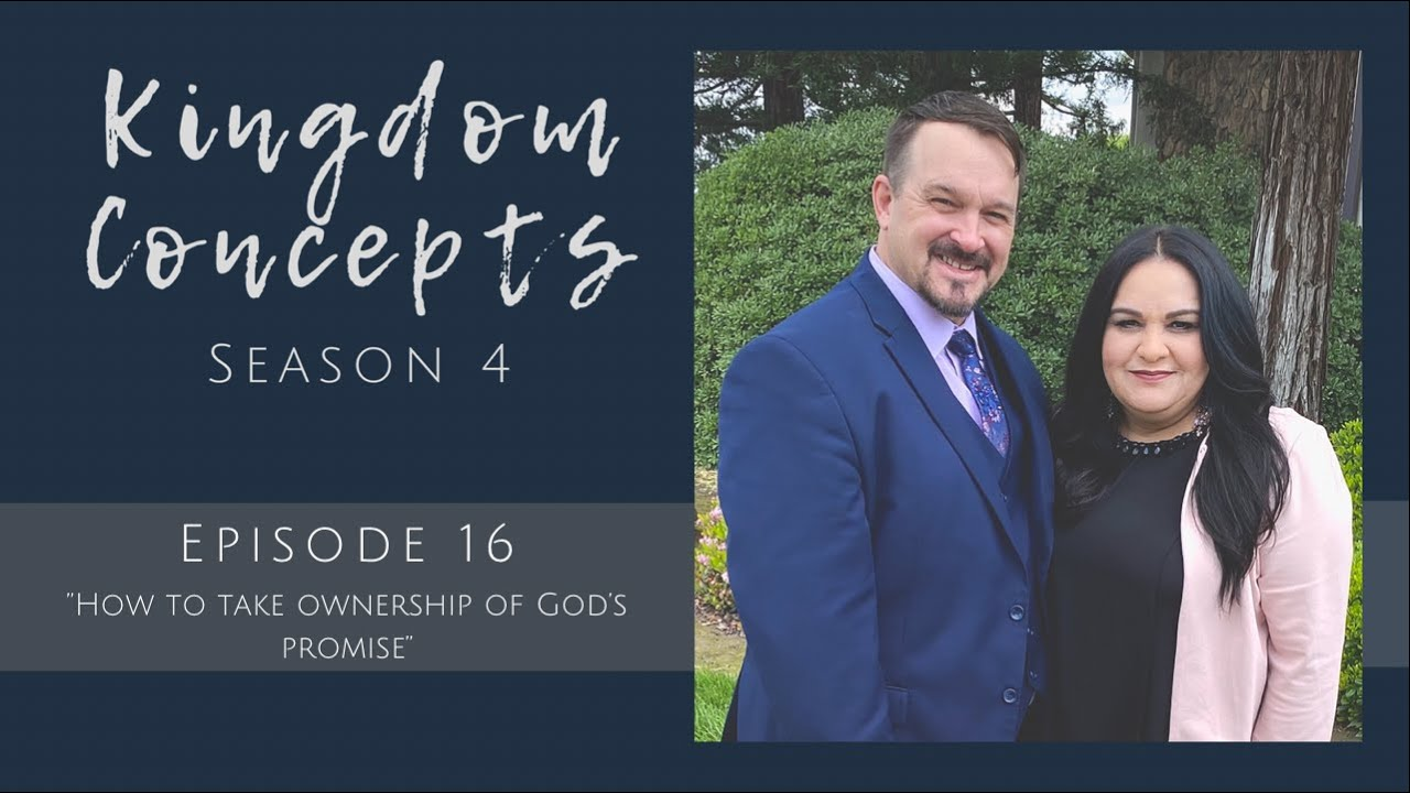 """Kingdom Concepts - Episode 16 - """"How to take ownership of God's promise"""""""
