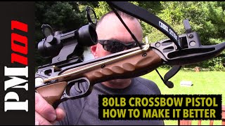 The 80lb Crossbow Pistol: How To Make It Better - Preparedmind101