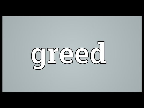 Greed Meaning