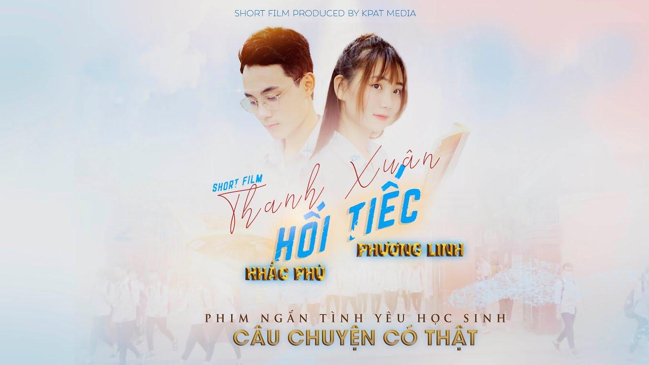 Phim ngắn Thanh Xuân Hối Tiếc | Khắc Phú Phương Linh | Phim học sinh -  YouTube