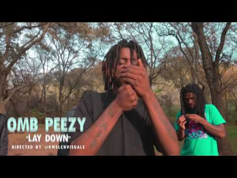 OMB Peezy Lay Down Directed  @KWelchVisuals