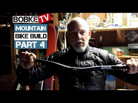 Mountain Bike Build With Bob Roll Part 4 - The Handlebars