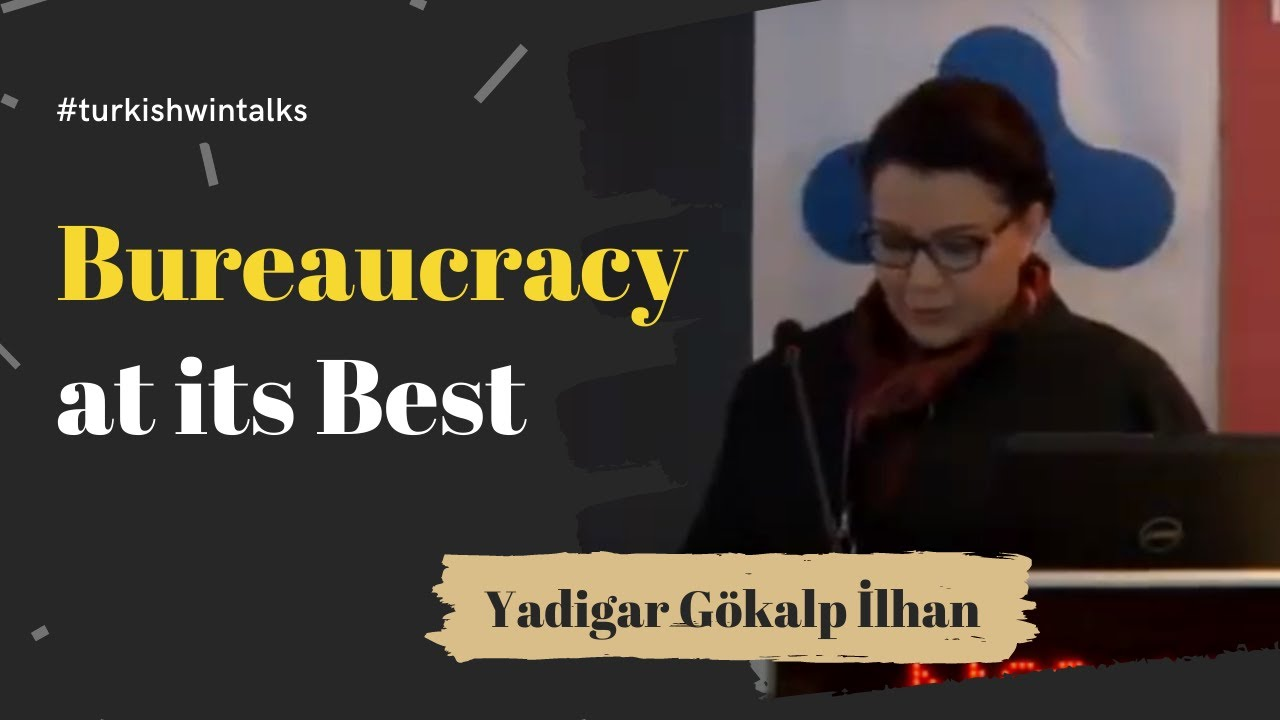 Yadigar Gökalp İlhan | Bureaucracy at its Best