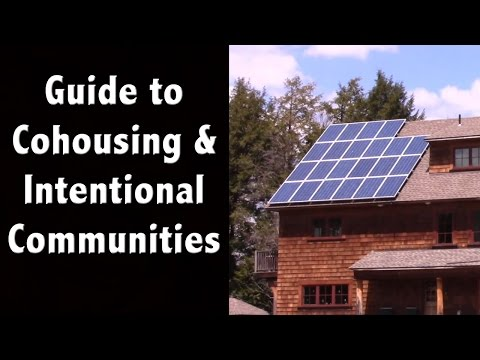 Want to Live in a Neighborhood of Like-Minded Folks? - Cohousing and Intentional Communities