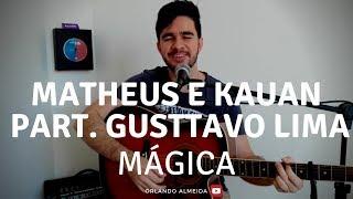 Baixar Matheus e Kauan part.  Gusttavo Lima - Mágica (Cover)