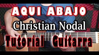 AQUI ABAJO - CHRISTIAN NODAL-Tutorial - Acordes - Guitarra