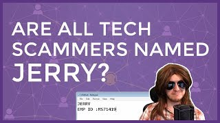 are-all-tech-scammers-named-jerry
