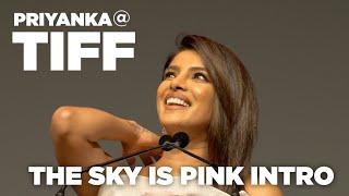 Priyanka Chopra (4K) on The Sky is Pink at TIFF19: 'I was scared of Farhan (Akhtar)'