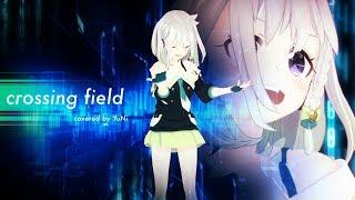 crossing field/YuNi