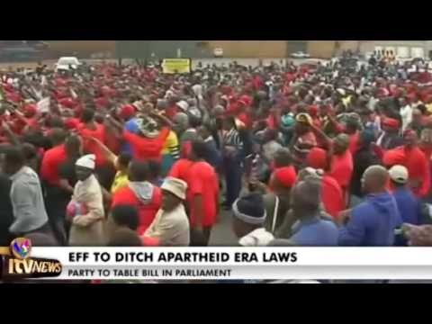EFF TO DITCH APARTHEID ERA LAWS 22 November 2016