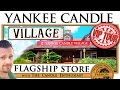 Yankee Candle Village | Guided TOUR | Flagship Store | ULTIMATE EXPERIENCE | South Deerfield | VLOG