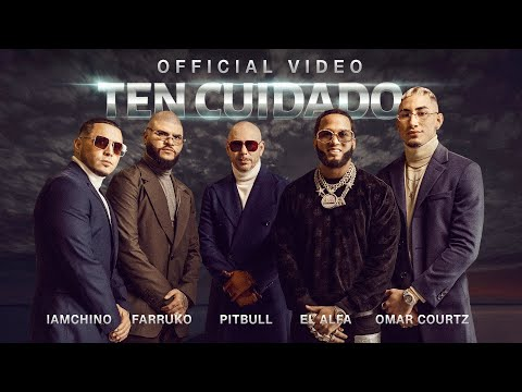 Pitbull x Farruko x IAmChino x El Alfa x Omar Courtz – Ten Cuidado (Official Video)