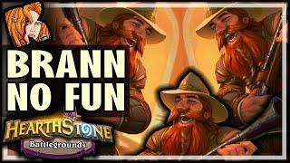 TRIPLE BRANN = NO FUN?! - Hearthstone Battlegrounds
