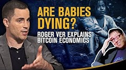 Bitcoin Economics Explained - Is Bitcoin For the Poor or Rich? Are Babies Dying?