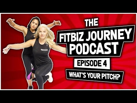 The FitBiz Journey Podcast - Episode 4: Whats your Pitch?